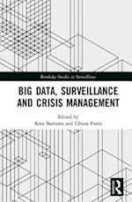 Big Data, Surveillance and Crisis Management (Routledge Advances in Sociology)