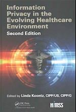 Information Privacy in the Evolving Healthcare Environment (Himss)