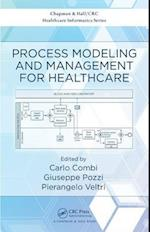 Process Modeling and Management for Healthcare (Chapman HallCRC Healthcare Informatics Series)