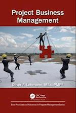 Project Business Management (Best Practices and Advances in Program Management)