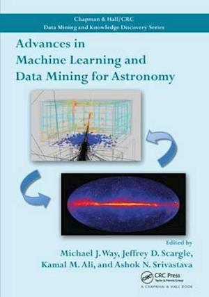 Advances in Machine Learning and Data Mining for Astronomy