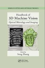 Handbook of 3D Machine Vision (Series in Optics and Optoelectronics)