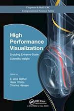 High Performance Visualization (Chapman & Hall/Crc Computational Science)