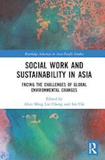 Social Work and Sustainability in Asia (Routledge Advances in Asia-Pacific Studies)