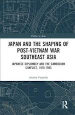 Japan and the shaping of post-Vietnam War Southeast Asia (Politics Inasia)