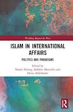 Islam in International Affairs (Worlding Beyond the West)