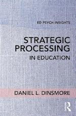 Strategic Processing in Education (Ed Psych Insights)