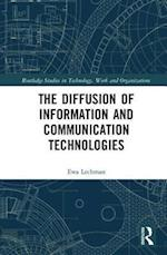 The Diffusion of Information and Communication Technologies (Routledge Studies in Technology, Work and Organizations )