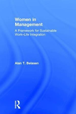 Women in Management : A Framework for Sustainable Work-Life Integration