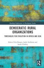 Democratic Rural Organizations (Routledge Explorations in Development Studies)