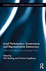 Local Participatory Governance and Representative Democracy (Routledge Critical Studies in Public Management)