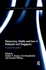 Democracy, Media and Law in Malaysia and Singapore (Media, Culture and Social Change in Asia Series)