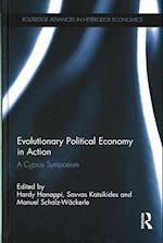 Evolutionary Political Economy in Action (Routledge Advances in Heterodox Economics)