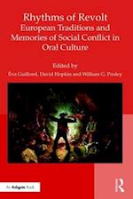 Rhythms of Revolt: European Traditions and Memories of Social Conflict in Oral Culture