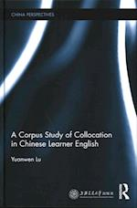 A Corpus Study of Collocation in Chinese Learner English (China Perspectives)