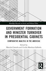 Government Formation and Minister Turnover in Presidential Cabinets (Routledge Research on Social and Political Elites)