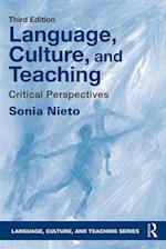 Language, Culture, and Teaching (Language, Culture, and Teaching Series, nr. 23)