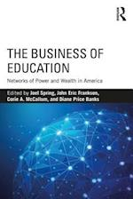 The Business of Education (Sociocultural, Political, and Historical Studies in Education)