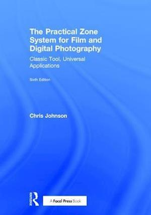 Bog, hardback The Practical Zone System for Film and Digital Photography af Chris Johnson