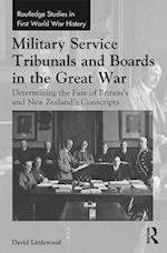 Military Service Tribunals and Boards in the Great War (Routledge Studies in First World War History)