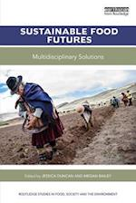 Sustainable Food Futures (Routledge Studies in Food Society and the Environment)
