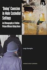 `Doing' Coercion in Male Custodial Settings (Interactionist Currents)
