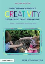 Supporting Children's Creativity Through Music, Dance, Drama and Art