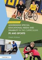 Addressing Special Educational Needs and Disability in the Curriculum: PE and Sports (Meeting Special Educational Needs in the Curriculum)
