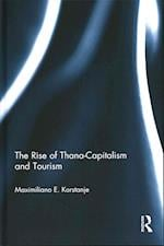 The Rise of Thana-Capitalism and Tourism af Maximiliano E. Korstanje