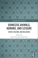 Domestic Animals, Humans, and Leisure (Routledge Ethics of Tourism Series)