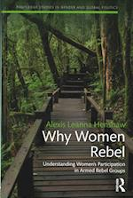 Why Women Rebel (Routledge Studies in Gender and Global Politics)