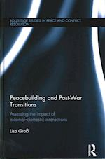 Peacebuilding and Post-War Transitions (Routledge Studies in Peace and Conflict Resolution)