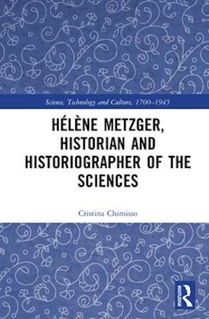 Helene Metzger, Historian and Historiographer of the Sciences