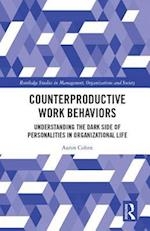 Counterproductive Work Behaviors (Routledge Studies in Management, Organizations and Society)