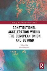 Constitutional Acceleration Within the European Union and Beyond (Routledge Research in Constitutional Law)