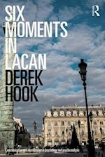 Six Moments in Lacan