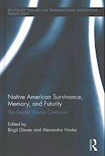 Native American Survivance, Memory, and Futurity (Routledge Research in Transnational Indigenous Perspectives)