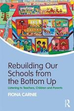 Rebuilding Our Schools from the Bottom Up