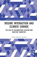 Regime Interaction and Climate Change (Routledge Research in Global Environmental Governance)