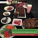 The Fake Food Cookbook