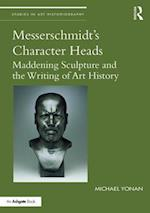 Messerschmidt's Character Heads (Studies in Art Historiography)