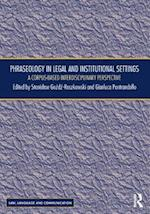 Phraseology in Legal and Institutional Settings (Law, Language and Communication)