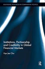 Institutions, Partisanship and Credibility in Global Financial Markets (Routledge Research In Comparative Politics)
