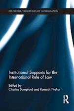 Institutional Supports for the International Rule of Law af Professor Charles Sampford