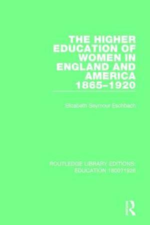 The Higher Education of Women in England and America, 1865-1920