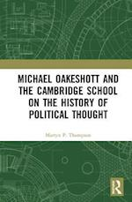 Michael Oakeshott and the Cambridge School on the History of Political Thought.