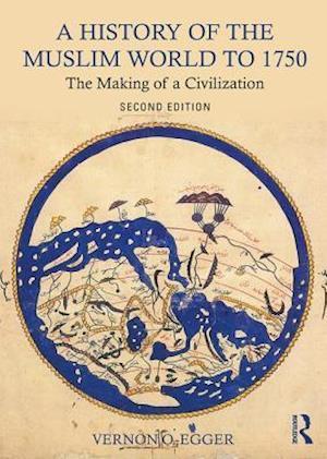 Bog, paperback A History of the Muslim World to 1750 af Vernon O. Egger