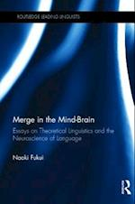 Merge in the Mind-Brain (Routledge Leading Linguists)