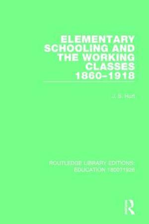 Elementary Schooling and the Working Classes, 1860-1918