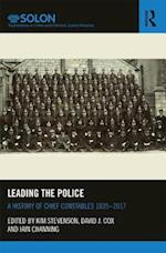 Leading the Police (Routledge SOLON Explorations in Crime and Criminal Justice Histories)
